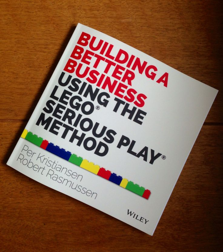 Книга «Bulding a better business using the Lego® Serious Play® method»